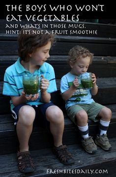 The two boys who won't eat vegetables, a story that has nothing to do with hiding greens in meatloaf or zucchini cake...