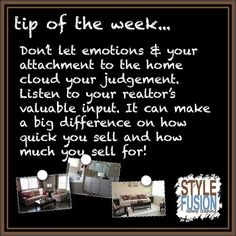 Tip of the Week! When selling your home, trust the experts. A Realtors guidance can help you get your home sold and staging can help it get sold quicker! When the home is at the right price and in model home condition condition the best offers will follow.