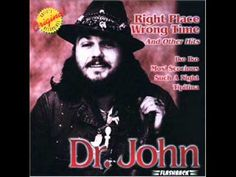 Dr. John - Right Place Wrong Time  I been running trying to get hung up in my mind Got to give myself a good talking-to this time Just need a little brain salad surgery Got to cure my insecurity