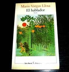 El Hablador por mario vargas llosa  -dos narraciones alternan en el Hablador , para relatarno ..  http://barcelona-city.evisos.es/el-hablador-por-mario-vargas-llosa-id-604131