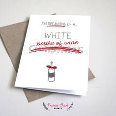 I'm dreaming of a white Christmas holiday CARD / Christmas / wine bottle / Red and Grey / 5x7 Folded Card – Printable DIY, Instant Download by PrairieChickPrints on Etsy https://www.etsy.com/listing/252206625/im-dreaming-of-a-white-christmas-holiday