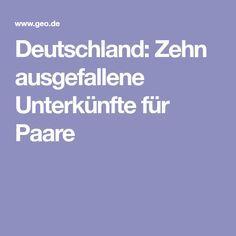 Deutschland: Zehn ausgefallene Unterkünfte für Paare