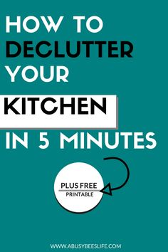 It is possible to declutter your kitchen in 5 minutes! Oh yes! Click to to read exactly how and download the free printable checklist too.  via @abusybeeslife