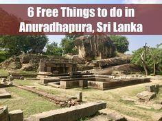 6 Free Things to do in Anuradhapura, Sri Lanka www.drinkingondimes.com