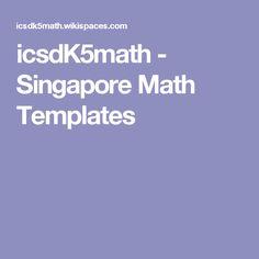 icsdK5math - Singapore Math Templates