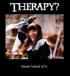 Therapy? Never heard of it