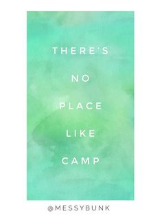 There's no place like camp! @messybunk #summercamp #campquotes #camppro #camp #camping #camp goals #messybunk | summer camp, camp quotes, summer camp quotes, camp pro, camp goals, summer camp ideas, summer camp programming