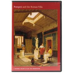 Pompeii and the Roman Villa Exhibition DVD: A National Gallery of Art Film Presentation