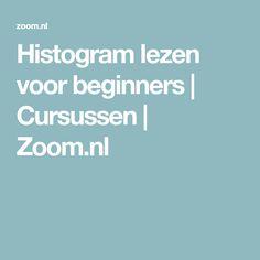 Histogram lezen voor beginners | Cursussen | Zoom.nl