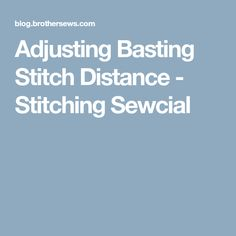 Adjusting Basting Stitch Distance - Stitching Sewcial Applique Designs, Embroidery Designs, Brother Embroidery, Block Of The Month, Butterfly Design, Distance, Machine Embroidery, Stitching, Costura