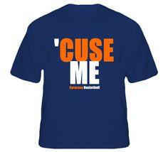 Syracuse Basketball 'Cuse Me T Shirt