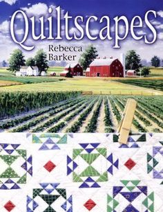 Quiltscapes by Rebecca Barker