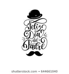 Feliz Dia Del Padre, spanish translation of Happy Fathers Day calligraphic inscription for greeting card, fest Fathers Day Cards, Happy Fathers Day, Happy New Year Letter, Merry Christmas Background, Drink Signs, Image Icon, Cancer Zodiac Symbol, Hand Sketch, Logo Templates