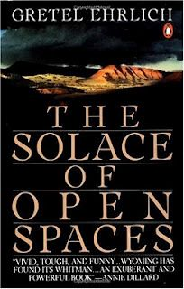 The Solace of Open Spaces by Gretel Ehrlich
