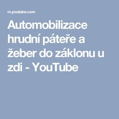 Automobilizace hrudní páteře a žeber do záklonu u zdi - YouTube