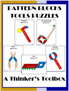 Pattern Blocks Tools Puzzles by A Thinker's Toolbox. Pattern Blocks Puzzles are a fun and creative way for your students to explore shapes and symmetry. Included are 5 Tools puzzles; a hammer, pliers, wrench, saw, and a measuring tape.