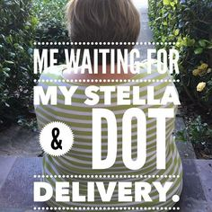 #SDJoy We can't wait for our Stella & Dot either!
