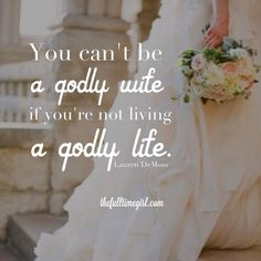 Quotes about Love: QUOTATION - Image : Quotes Of the day - Description You can't be a godly wife if you're not living a godly life- Lauren DeMoss Godly Wife, Godly Marriage, Godly Relationship, Godly Woman, Marriage Advice, Love And Marriage, Marriage Qoutes, Marriage Thoughts, Godly Dating