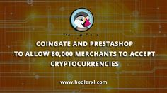 Coingate and Prestashop to allow Merchants to Accept Cryptocurrencies Cryptocurrency News, Wordpress, Success