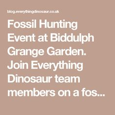 Fossil Hunting Event at Biddulph Grange Garden.  Join Everything Dinosaur team members on a fossil hunt.