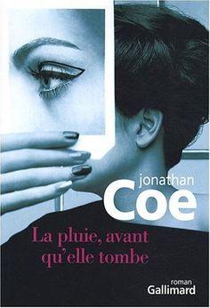 La pluie, avant qu'elle tombe - Jonathan Coe - Critiques, citations, extraits - Babelio.com