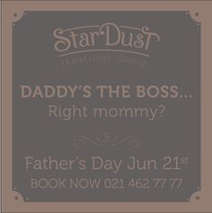 StarDust Theatrical Dining Father's Day 2015 Art Quotes, Fathers Day, Daddy, Dining, Food, Father's Day, Fathers