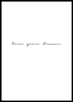 Poster in minimalist style with the text Live Your Dream in neat handwriting. Looks nice by itself or on a large wall as part of gallery wall. www.desenio.co.uk