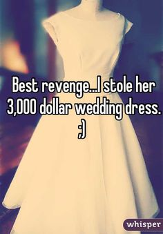 17 Alarming Confessions Of Revenge--a couple are lame but definitely some good ideas