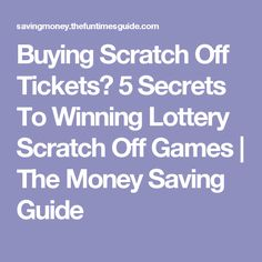Ing Scratch Off Tickets 5 Secrets To Winning Lottery The Money