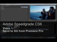 Adobe Speedgrade Basics: Send to Speedgrade from Adobe Premiere Adobe Speedgrade, First Video, Youtube, Youtubers, Youtube Movies