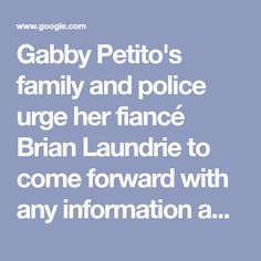 Gabby Petito's family and police urge her fiancé Brian Laundrie to come forward with any information about her disappearance - CNN News Articles, Police, Law Enforcement