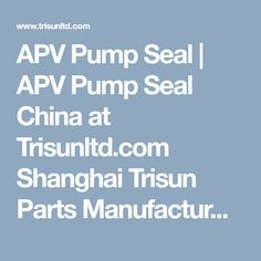 APV Pump Seal | APV Pump Seal China at Trisunltd.comShanghai Trisun Parts Manufacture Co., Ltd Mechanical Seals supply sealing solutions for numerous applications in the element, pulp and paper, mining and power generation industries to control leakage.For more information you can contact us at  0086-21-58355541,58353145,58353343component seals Dry Gas Seals Metal Bellows Seals Mixer and Agitator Seal Cartridge Seal