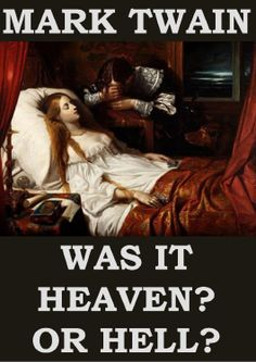 Was it Heaven? or Hell? - Mark Twain - Google Search  http://www.classicshorts.com/stories/wihoh.html