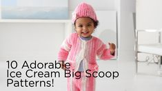 10 Adorable Patterns You Can Make With 1 Ball of Ice Cream Big Scoop!