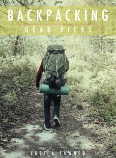 Backpacking Gear Picks // Lost & Fawned