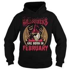 HALLOQUEENS ARE BORN IN FEBRUARY - HALLOQUEENS ARE BORN IN FEBRUARY  #Halloween #Halloweenshirts #iloveHalloween # tshirts