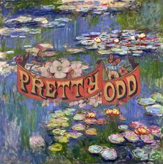 Pretty Odd & Monet. THIS IS FREAKING AWESOME!!!!!
