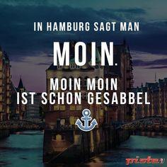 In Hamburg sagte man Moin