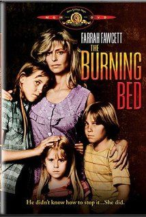 "The Burning Bed | starring Farrah Fawcett, Paul Le Mat, and Richard Masur | ""An abused battered wife has had enough of husband beating up on her. Everywhere she turns for help, there's not much anyone will do. After he rapes her one night, she sets the bed on fire with him in it asleep."""