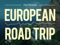 Infographic: How to choose the ultimate European road trip