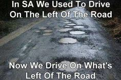Pothole joke South Africa Best Picture For Humor jokes hilarious For Your Taste You are looking for something, and it is going to tell you exactly what you are looking for, and you didn't find that pi African Jokes, African Men, Africa Quotes, Afrikaanse Quotes, Jokes In Hindi, Out Of Africa, New South, Twisted Humor, Funny Signs