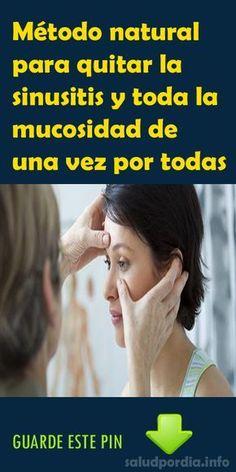 Método natural para quitar la sinusitis y toda la mucosidad de una vez por todas. #sinusitis #mucosidad #salud