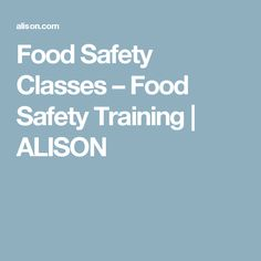 Food Safety Classes – Food Safety Training | ALISON