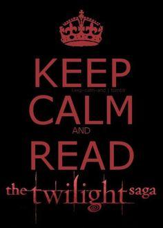 Keep calm & read n watch the Twilight Saga Twilight Saga Quotes, Twilight Saga Series, Twilight Edward, Twilight New Moon, Twilight Series, Twilight Movie, Twilight Cake, Twilight Poster, Twilight Renesmee