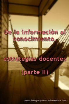 De mayor quiero ser formadora: De la información al conocimiento, estrategias doc...