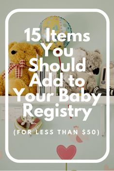 15 Items You Should to Add to Your Baby Registry - Leap to Mama World