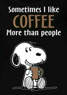 Snoopy sometimes I like coffee more than people. Snoopy Love, Charlie Brown And Snoopy, Snoopy And Woodstock, I Love Coffee, Coffee Art, Snoopy Pictures, Funny Pictures, Snoopy Wallpaper, Image Citation