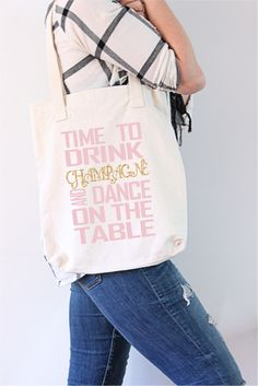 Time To Drink Champagne and Dance on the Table Canvas Tote, Bachelorette Party Tote, Bridal Party Tote, Wedding Party Tote, Bride Tote by RomanticSouthern on Etsy https://www.etsy.com/listing/248671855/time-to-drink-champagne-and-dance-on-the
