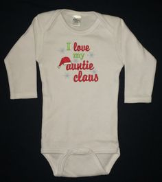 I love my auntie claus embroidered bodysuit by BoutiqfullyYours