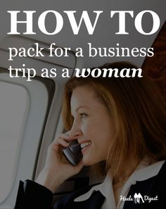 How to pack for a business trip as a woman by heelsdigest.com #BusinessWoman #Business #Traveling #Entrepreneur www.heelsdigest.com/pack-for-business-trip-woman